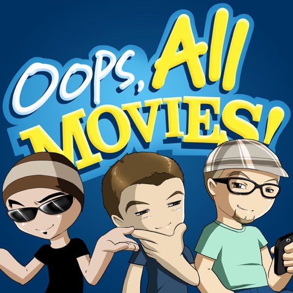 Oops, All Movies!