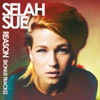 Reason (Bonus Tracks), Selah Sue