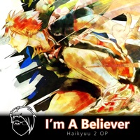 I'm a Believer (Haikyuu!! 2 OP) - Single