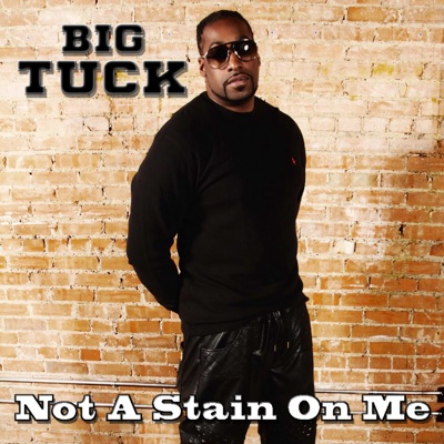 Not a Stain On Me - Single - Big Tuck