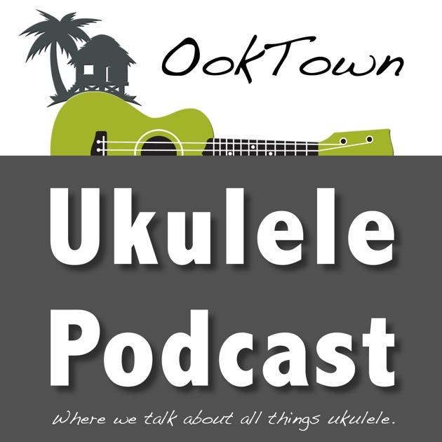 Ooktown The Ukulele Podcast By Stuart Yoshida On Apple Podcasts