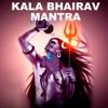 Kala Bhairav Mantra