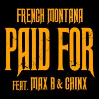 descargar bajar mp3 French Montana Chinx & Max / Paid For (feat. Max B & Chinx)