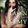 Jennifer Bene - Taken by the Enemy (Unabridged) bild