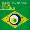 Essential Brazil: Soul & Funk