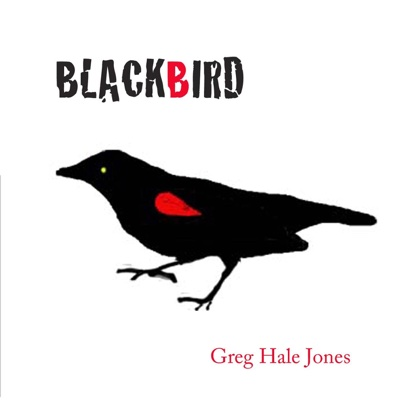 Blackbird - Single - Greg Hale Jones album