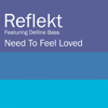 Reflekt - Need To Feel Loved (feat. Delline Bass) [Adam K & Soha Vocal Mix] artwork