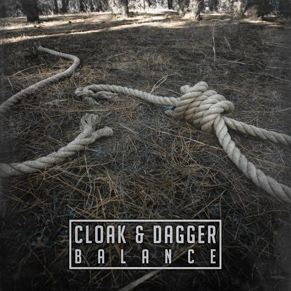 Cloak & Dagger - Balance [EP] (2016)