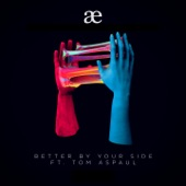 Aeble - Better By Your Side (feat. Tom Aspaul)