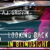 Looking Back in Blindsight - A.J. Griffin