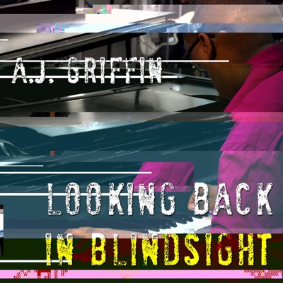 Looking Back in Blindsight - A.J. Griffin album