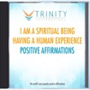 I Am a Spiritual Being Having a Human Experience - EP - Trinity Affirmations