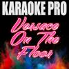 Versace On the Floor (Originally Performed by Bruno Mars) [Instrumental Version] - Karaoke Pro