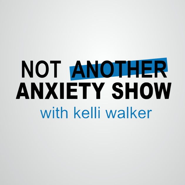 Not another anxiety show learn about anxiety panic attacks not another anxiety show learn about anxiety panic attacks stress and being human by decrease anxiety panic attacks agoraphobia stress with kelli fandeluxe Choice Image