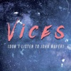 Don't Listen to John Mayer - Single, Vices