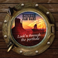 Look'n Through the Porthole by Kitchen Jam Band on Apple Music