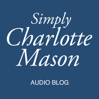The Simply Charlotte Mason Podcast podcast