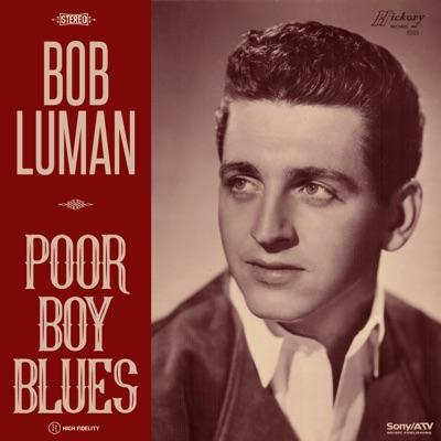 Poor Boy Blues - Bob Luman