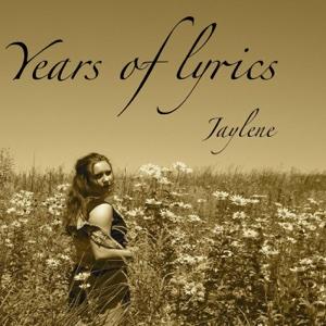 Years of Lyrics - Jaylene - Jaylene