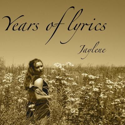 Years of Lyrics - Jaylene album