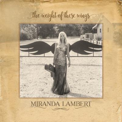 The Weight of These Wings - Miranda Lambert album