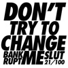 Don't Try to Change Me - Single - Bankrupt Slut
