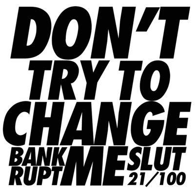 Don't Try to Change Me - Single - Bankrupt Slut album