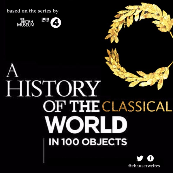 A History of the Classical World in 100 Objects