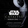 Catalyst (Star Wars): A Rogue One Novel (Unabridged) AudioBook Download