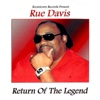 Return of the Legend - Rue Davis