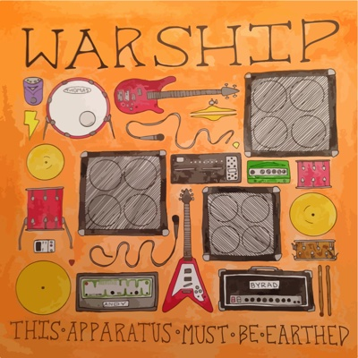 This Apparatus Must Be Earthed - Warship album