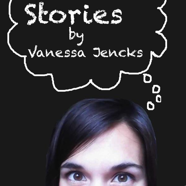 Stories by Vanessa Jencks – Vanessa Jencks