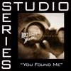 You Found Me (Studio Series Performance Track) - EP