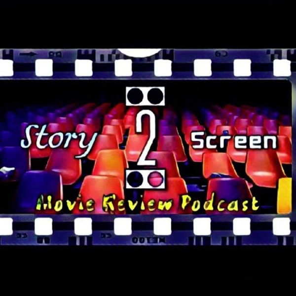 Story 2 Screen Movie Review Podcast