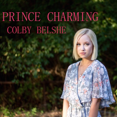 Prince Charming - Single - Colby Belshe album
