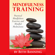 Beth Banning - Meditation and Mindfulness Training: Practical Mindfulness Exercises and Mindful Meditations: The Meditation for Life Series, Volume 3 (Unabridged)