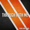 Through With Me - Single - Todd Ballard