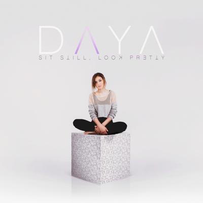 Sit Still, Look Pretty - Daya song
