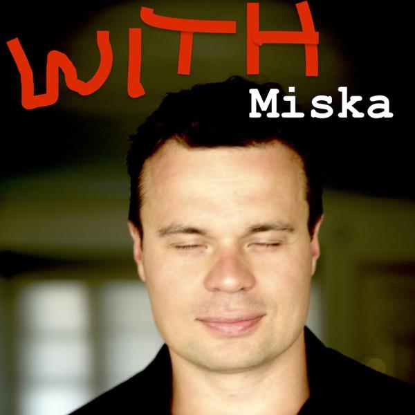 With Miska