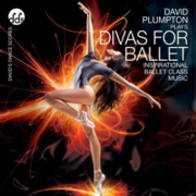 Divas for Ballet Inspirational Ballet Class Music - David Plumpton - David Plumpton