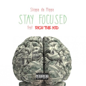 Stay Focused (feat. Rich the Kid) - Single Mp3 Download