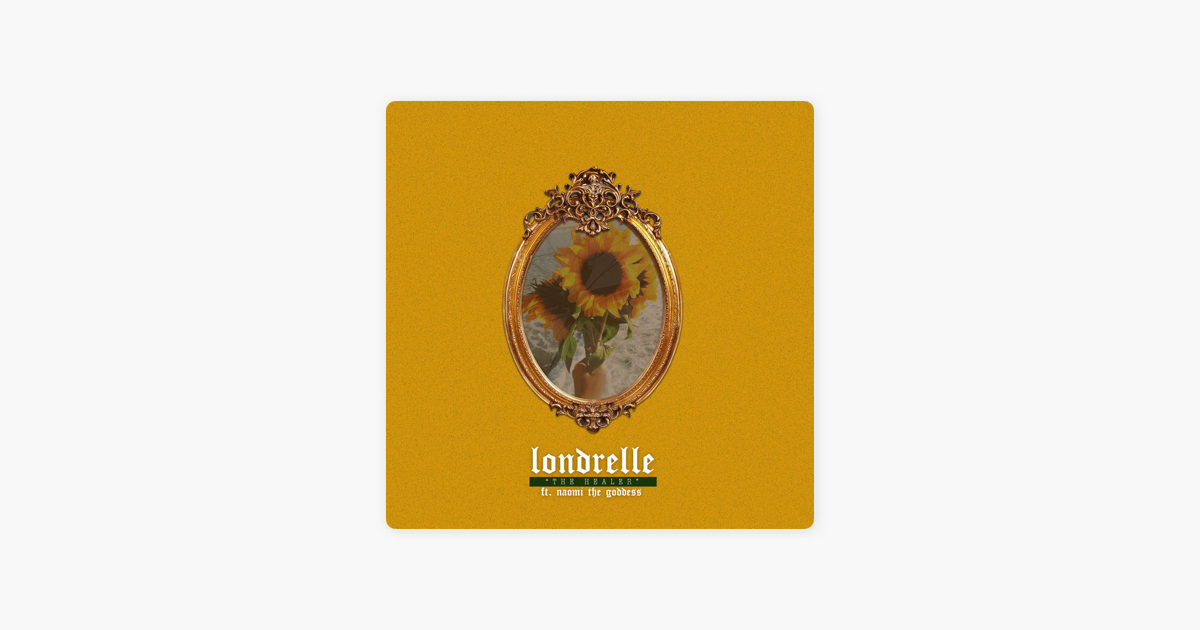 The Healer (feat  Naomi the Goddess) - Single by Londrelle