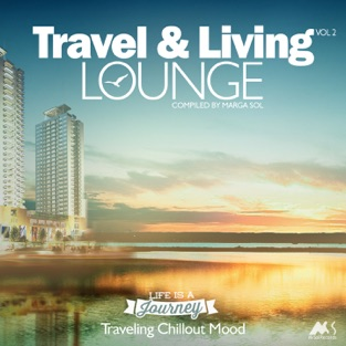 Travel & Living Lounge, Vol. 2 (Compiled by Marga Sol) – Marga Sol