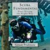 Simon Pridmore - Scuba Fundamental: Start Diving the Right Way (Unabridged) artwork