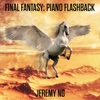Final Fantasy: Piano Flashback - Jeremy Ng