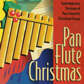 Pan Flute Christmas (Contempory Versions of Your Favorite Christmas Songs)