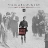 Hope Is What We Crave - Single, for KING & COUNTRY