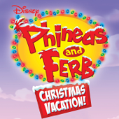 Phineas and Ferb Christmas Vacation!