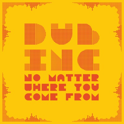 No Matter Where You Come From - Single - Dub Inc album