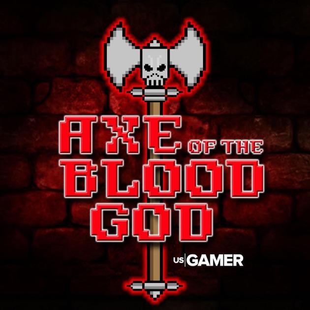 Axe of the Blood God: USgamer's Official RPG Podcast by USgamer on